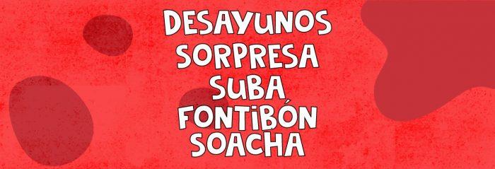 desayunos sorpresa en Suba, Fontibón y Soacha